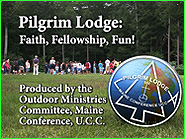 Check out our video - Pilgrim Lodge: Faith, Fellowhip, Fun!